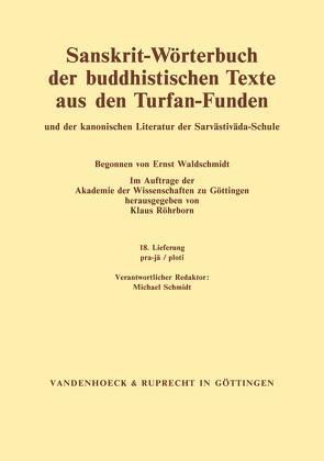 Sanskrit-Wörterbuch der buddhistischen Texte aus den Turfan-Funden. Lieferung 18 von Bock-Raming,  Andreas, Chung,  Jin-il, Röhrborn,  Klaus, Schmidt,  Michael