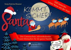 Santa kommt sicher! Der Coronaschutz Adventskalender zum Mitmachen für die ganze Familie – Hilf Santa bei seiner Reise um die Welt! von Brauner,  Sonja Katrina