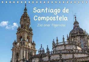 Santiago de Compostela – Ziel einer Pilgerreise (Tischkalender 2018 DIN A5 quer) von Sulima,  Dirk