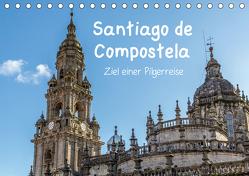 Santiago de Compostela – Ziel einer Pilgerreise (Tischkalender 2020 DIN A5 quer) von Sulima,  Dirk