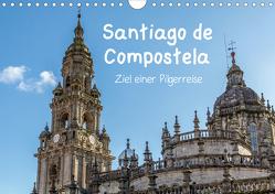 Santiago de Compostela – Ziel einer Pilgerreise (Wandkalender 2020 DIN A4 quer) von Sulima,  Dirk