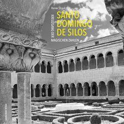 Santo Domingo de Silos von Ocaña Eiroa,  Francisco Javier, Straub,  Rainer