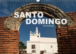 Santo Domingo (Wandkalender 2018 DIN A3 quer) von Schickert,  Peter