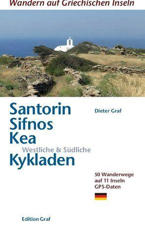 Santorin, Sifnos, Kea, Westliche & Südliche Kykladen von Graf,  Dieter