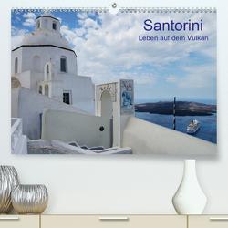 Santorini – Leben auf dem Vulkan (Premium, hochwertiger DIN A2 Wandkalender 2020, Kunstdruck in Hochglanz) von Westerdorf,  Helmut