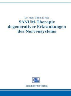 Sanum-Therapie degenerativer Erkrankungen des Nervensystems von Rau,  Thomas