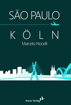 São Paulo – Köln von Augustin,  Wiebke, Martins de Barros Köser,  Carla