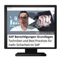 SAP Berechtigungen Grundlagen – Techniken und Best Practices für mehr Sicherheit im SAP