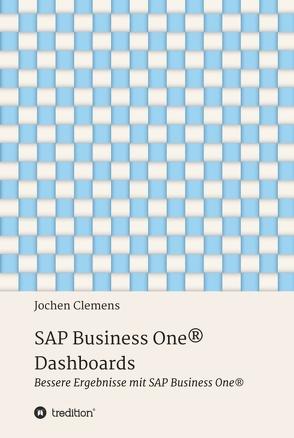 SAP Business One® Dashboards von Clemens,  Jochen