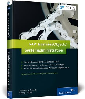 SAP BusinessObjects – Systemadministration von Faustmann,  André, Greulich,  Michael, Siegling,  André, Urban,  Torsten