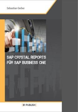 SAP Crystal Reports für SAP Business One von Gerber,  Sebastian