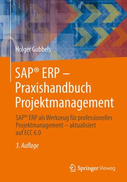 SAP® ERP – Praxishandbuch Projektmanagement von Gubbels,  Holger