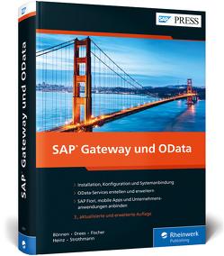 SAP Gateway und OData von Bönnen,  Carsten, Drees,  Volker, Fischer,  André, Heinz,  Ludwig, Strothmann,  Karsten