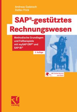 SAP®-gestütztes Rechnungswesen von Frick,  Detlev, Gadatsch,  Andreas