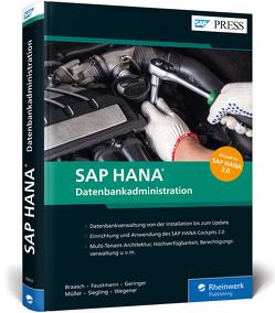 SAP HANA – Datenbankadministration von Braasch,  Bert, Faustmann,  André, Geringer,  Anna, Müller,  Hendrik, Siegling,  André, Wegener,  Benjamin