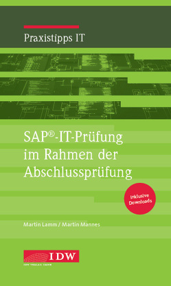SAP®-IT-Prüfung im Rahmen der Abschlussprüfung von Lamm,  Martin, Mannes,  Martin, Schneider,  Andreas