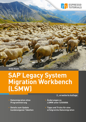 SAP Legacy System Migration Workbench (LSMW) – 2., erweiterte Auflage von Kunz,  Antje