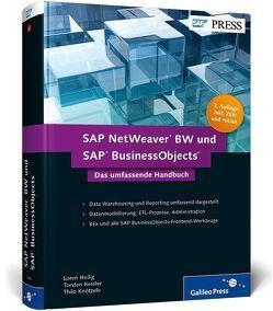 SAP NetWeaver BW und SAP BusinessObjects von Heilig,  Loren, John,  Peter, Kessler,  Torsten, Knötzele,  Thilo, Thaler-Mieslinger,  Karin