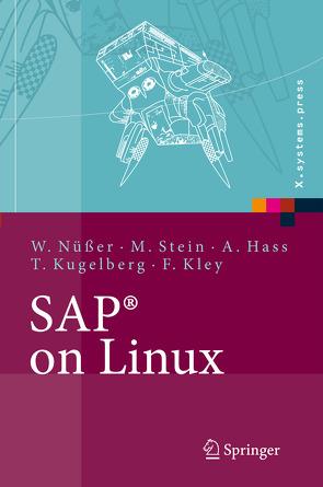 SAP® on Linux von Hass,  Alexander, Kley,  Florenz, Kugelberg,  Thorsten, Nüßer,  Wilhelm, Stein,  Manfred