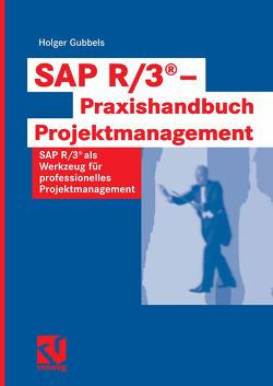 SAP R/3® – Praxishandbuch Projektmanagement von Gubbels,  Holger