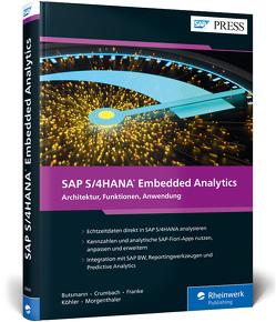 SAP S/4HANA Embedded Analytics von Butsmann,  Jürgen, Crumbach,  Manfred, Franke,  Jörg, Köhler,  Benjamin, Morgenthaler,  Jan