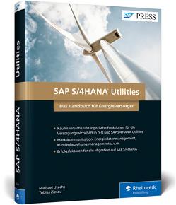 SAP S/4HANA Utilities. Das Handbuch für Energieversorger von Utecht,  Michael, Zierau,  Tobias
