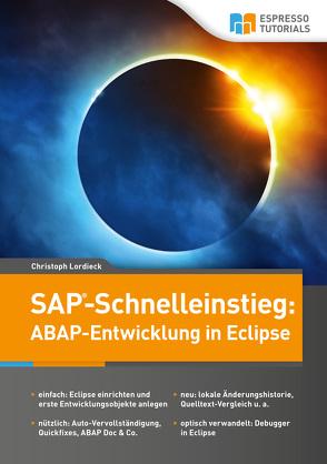SAP-Schnelleinstieg: ABAP-Entwicklung in Eclipse von Lordieck,  Christoph