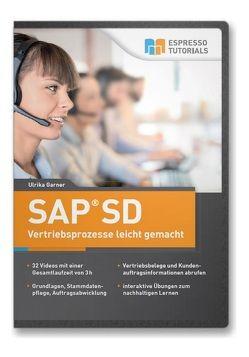 SAP SD – Vertriebsprozesse leicht gemacht von Garner,  Ulrika