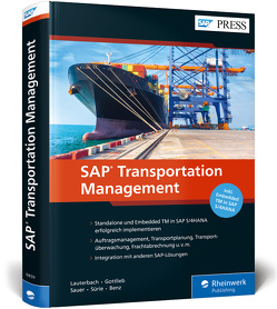 SAP Transportation Management von Benz,  Ulrich, Gottlieb,  Jens, Lauterbach,  Bernd, Sauer,  Stefan, Sürie,  Christopher