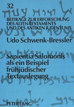 Sapientia Salomonis als ein Beispiel frühjüdischer Textauslegung von Schwenk-Bressler,  Udo