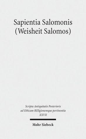 Sapientia Salomonis (Weisheit Salomos) von Ameling,  Walter, Blischke,  Folker, Blischke,  Mareike Verena, Fürst,  Alfons, Hirsch-Luipold,  Rainer, Nesselrath,  Heinz-Günther, Niebuhr,  Karl-Wilhelm, Niehoff,  Maren, Reiterer,  Friedrich V.