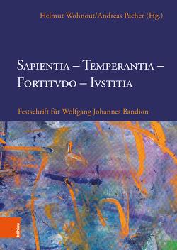 Sapientia, Temperantia, Fortitvdo, Ivstitia von Pacher,  Andreas, Wohnout,  Helmut