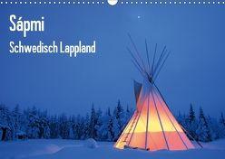 Sápmi – Schwedisch Lappland (Wandkalender 2018 DIN A3 quer) von Nordwelten,  k.A.