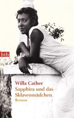 Sapphira und das Sklavenmädchen von Cather,  Willa, Schnack,  Elisabeth