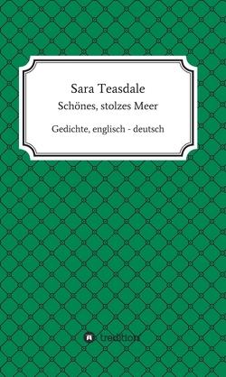 Sara Teasdale: Schönes, stolzes Meer von Freimuth,  Frank