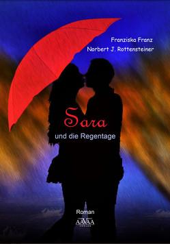 Sara und die Regentage von Franz,  Franziska, Rottensteiner,  Norbert J.