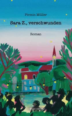 Sara Z., verschwunden von Müller,  Pirmin, Schoch,  Irene