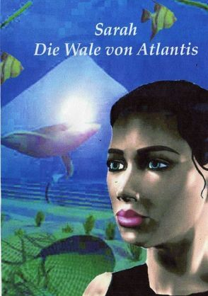 Sarah   die Wale von Atlantis von Köster,  Christa