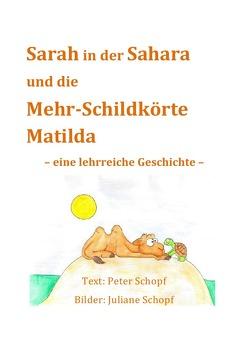 Sarah in der Sahara und die Mehr-Schildkörte Matilda von Schopf,  Peter