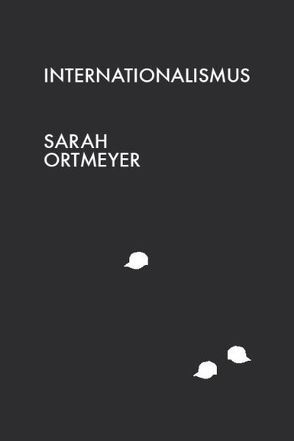 Sarah Ortmeyer – Internationalismus von Ortmeyer,  Sarah