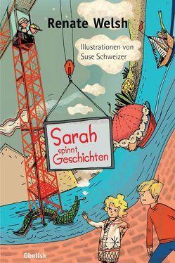 Sarah spinnt Geschichten von Schweizer,  Suse, Welsh,  Renate