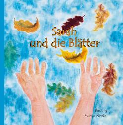 Sarah und die Blätter von Jung,  Ilse, Natzke,  Monika