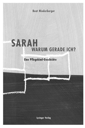 Sarah – Warum gerade ich? von Ducret,  M, Keiser,  Erich, Niederberger,  Beat