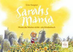 Sarahs Mama von Saegner,  Uwe