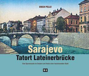 Sarajevo – Tatort Lateinerbrücke von Pello,  Erich