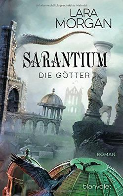 Sarantium – Die Götter von Claußnitzer,  Maike, Morgan,  Lara