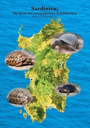 Sardinien, die Insel der europäischen Schildkröten von Wegehaupt,  Wolfgang