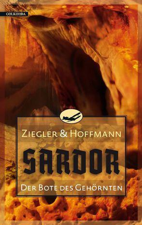 Sardor 3: Der Bote des Gehörnten von Hoffmann,  Markolf, Ziegler,  Thomas