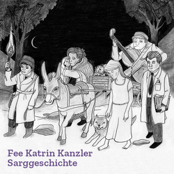 Sarggeschichte von Kanzler,  Fee Katrin