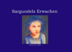 Sargundels Erwachen von von Linden,  Susanne